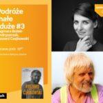 Podróże małe i duże #3 Ryszard Czajkowski Dagmara Bożek-Andryszczak | Empik Gale